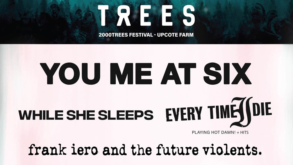 You Me At Six, Every Time I Die, Frank Iero And Loads More Set For 2000trees