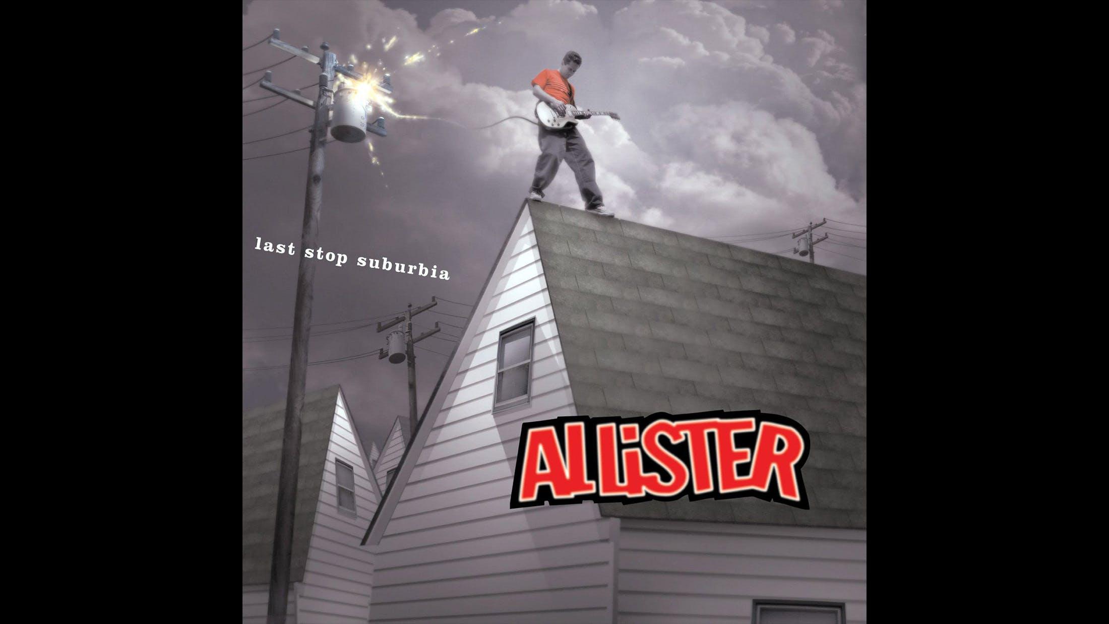 50. Allister - Last Stop Suburbia (2002)