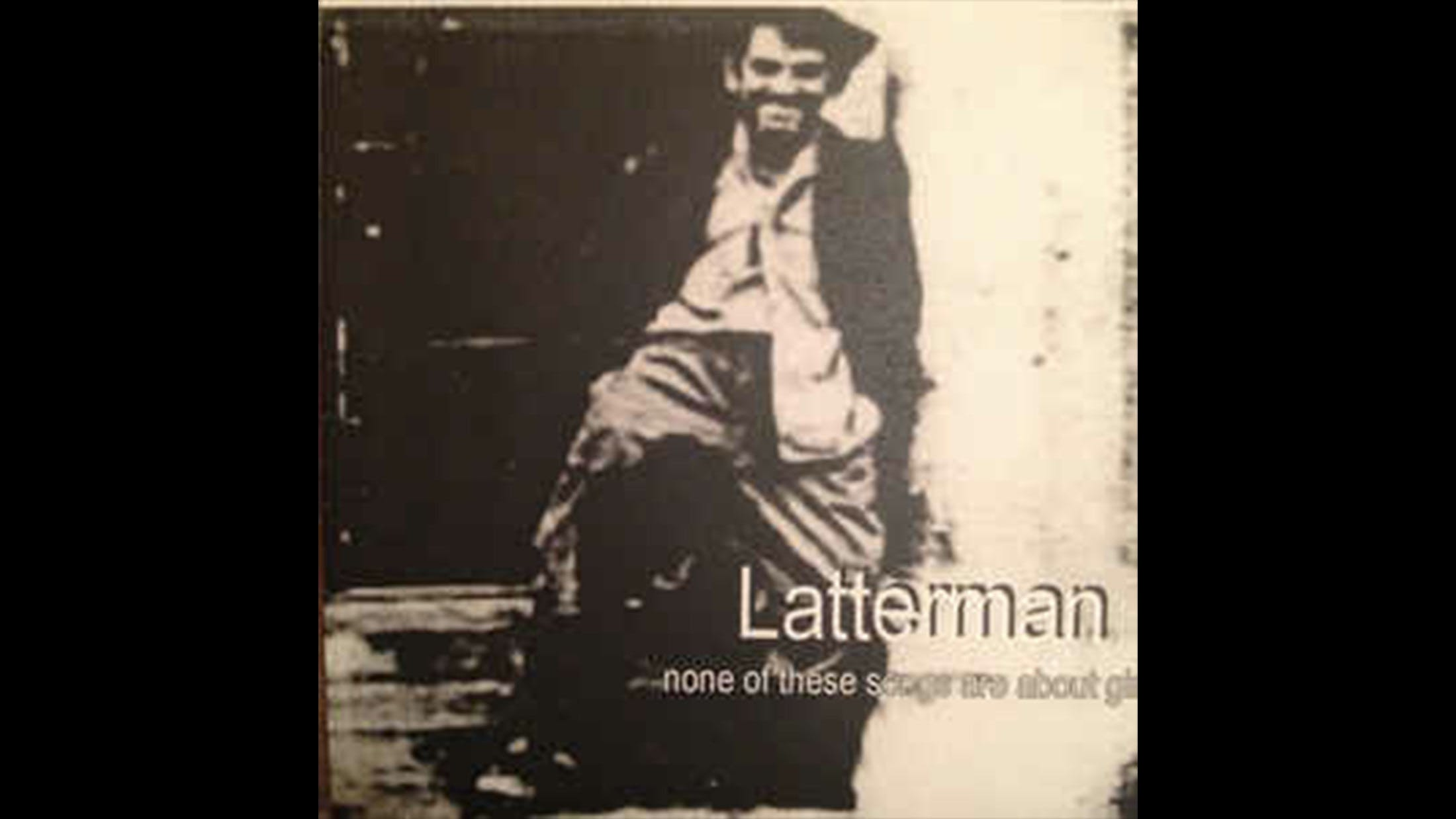 43. Latterman - None Of These Songs Are About Girls (2000)