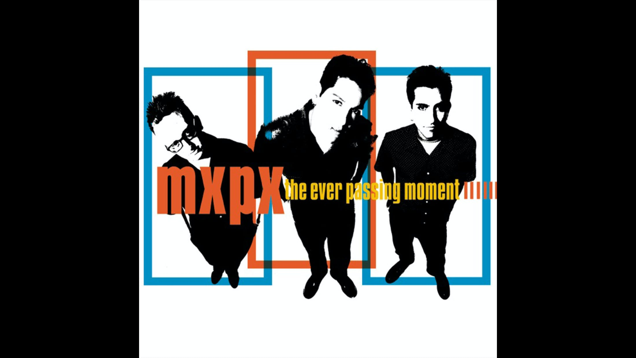 24. MXPX - The Ever Passing Moment (2000)