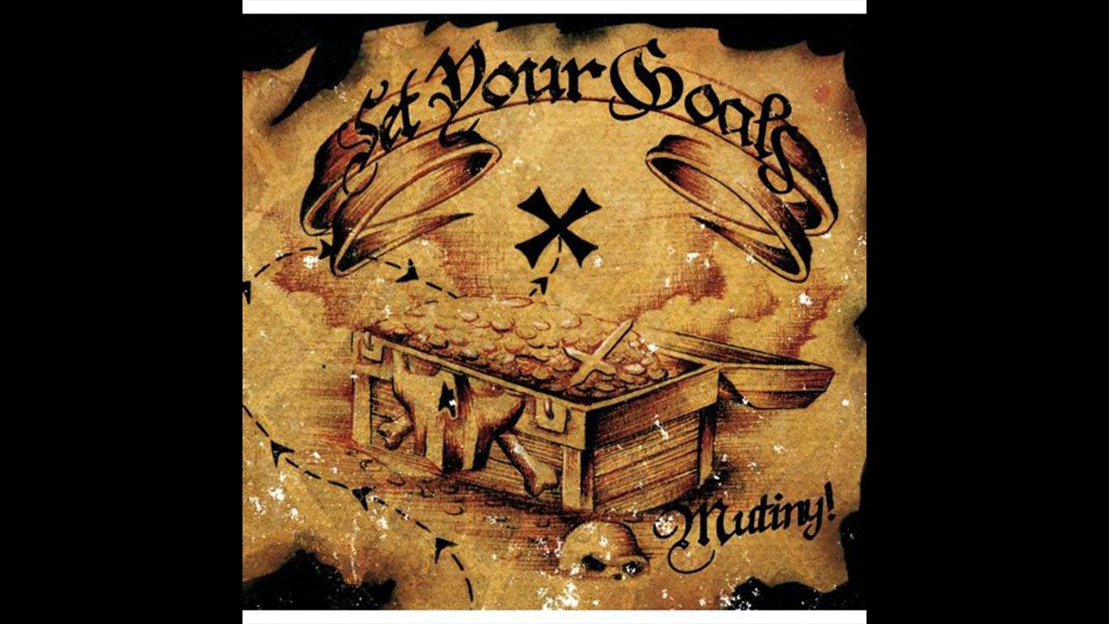 49. Set Your Goals - Mutiny! (2006)