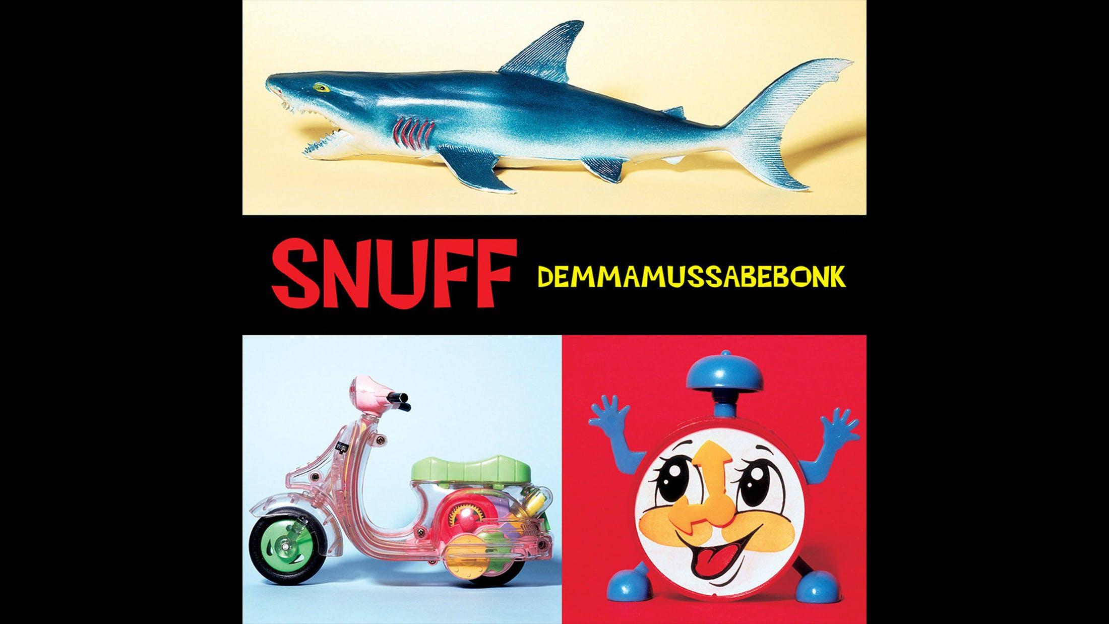 41. Snuff - Demmamussabebonk (1996)
